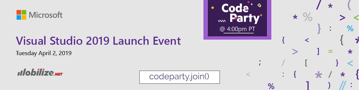 Mobilize Visual Studio Launch 2019 CodeParty at 4pm