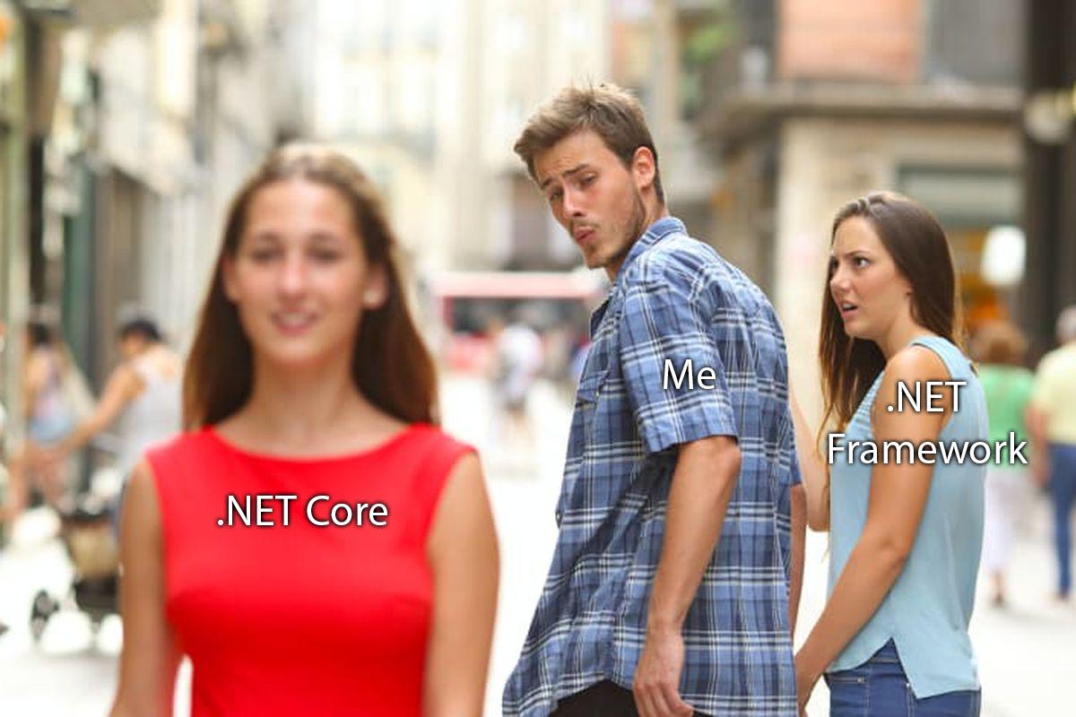 Man admires .NET Core ignoring .NET Framework in meme.