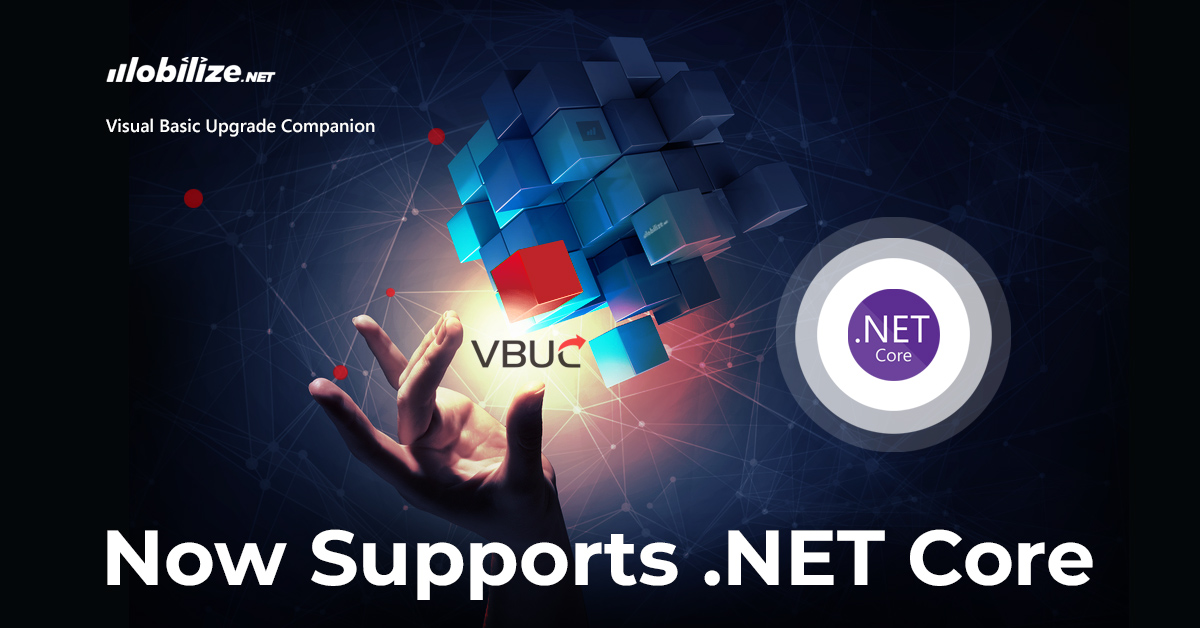 Mobilize.Net Releases New VBUC That Converts VB Apps to .NET Core